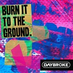 Daybroke - Burn It To The Ground